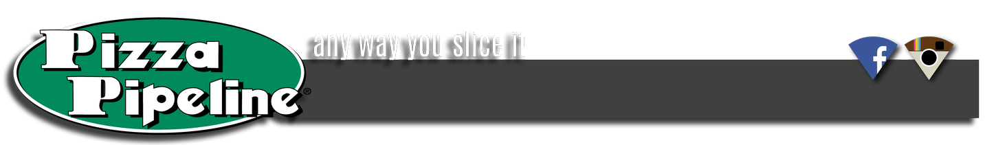 Pizza Pipeline - Any Way You Slice It